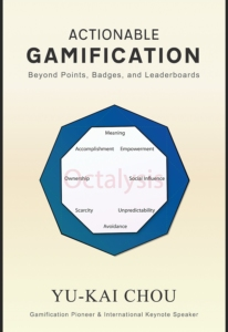 Actionable Gamification: Beyond Points, Badges, and Leaderboards