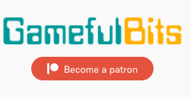 Gameful Bits - become a patron